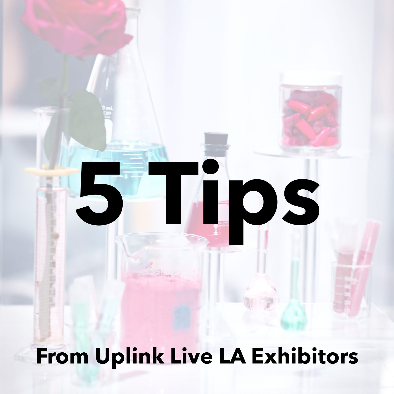 5 Expert Tips From Uplink Live LA Exhibitors